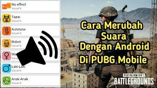 Tutorial Voice Changer Di PUBG MOBILE Dengan Android