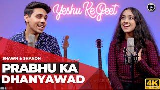 Prabhu Ka Dhanyawad (Official Video) Shawn & Shanon   Worship Songs 2021   Yeshu Ke Geet