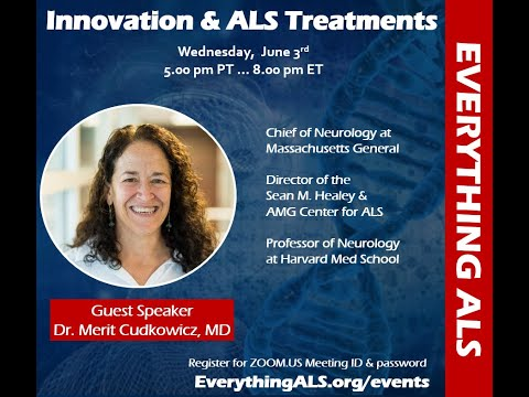 Innovation & ALS Treatments With Dr. Merit Cudkowicz, MD
