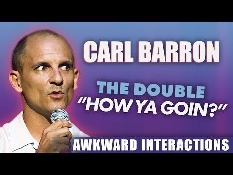 Carl Barron -  Having Awkward Interactions