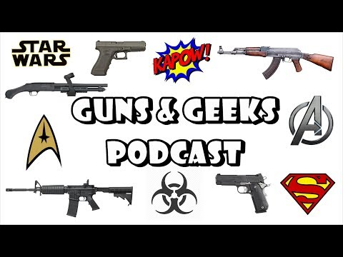 The Geek Is Strong With This Chat - Guns & Geeks Podcast