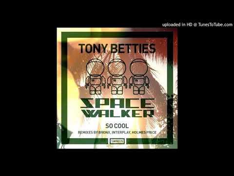 Tony Betties - So Cool ''Original Mix'' (2014)