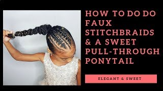 Faux Stitchbraids & Pull-through Braids Ponytail