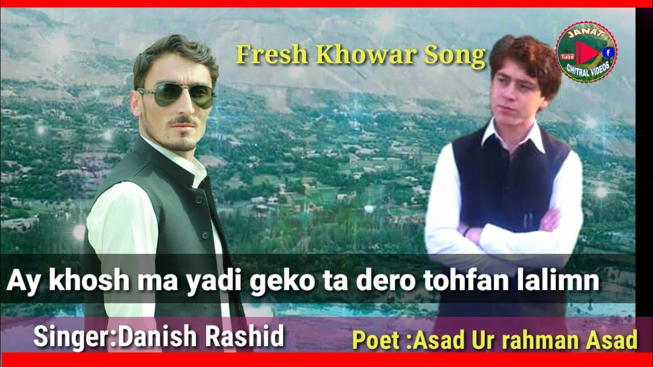 Ay Khosh Ma Yadi Geko Ta dero /Latest Khowar Song 2019/Poet Asad Urrehman  Asad/Singer Danish Rashid