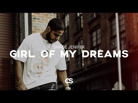 Shade Jenifer - Girl Of My Dreams
