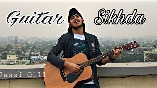 Guitar Sikhda (Unplugged) | Jassi Gill | Acoustic Singh Cover