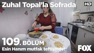 Esin Hanım mutfak teftişinde! Zuhal Topal'la Sofrada 109. Bölüm