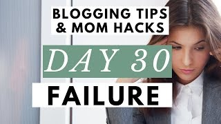 Think Failure is NOT an Option? It's Okay to Fail ● Blogging Tips & Mom Hacks Series DAY 30