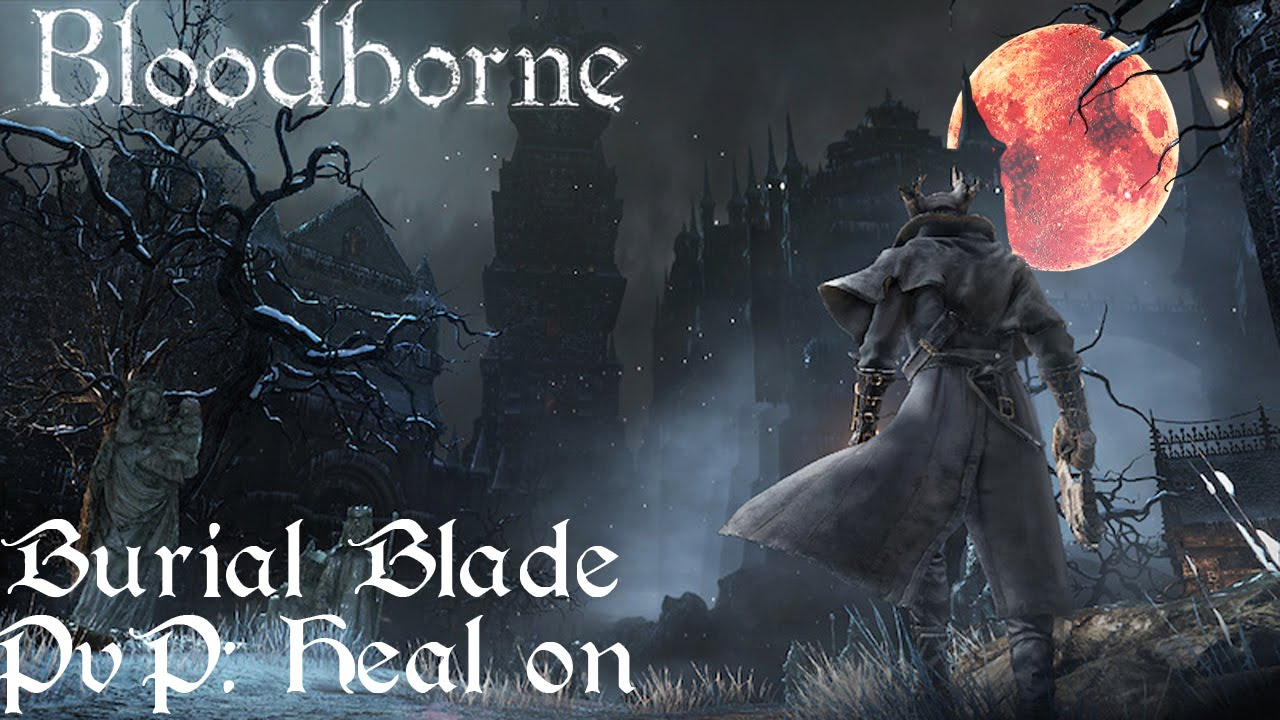 bloodborne how to get burial blade early