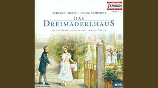 Das Dreimaderlhaus (after F. Schubert) : Act II: Trio: Ich schnitt es gern in alle Rinden ein...