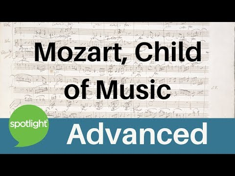 """""""Mozart, Child of Music"""" - ADVANCED - practice English with Spotlight"""