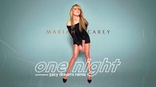 Mariah Carey - One Night (Juicy Dreams Remix)