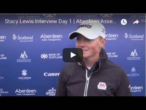 Stacy Lewis Interview Day 1 | Aberdeen Asset Management Ladies Scottish Open