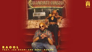 RaOol | Gujarati Nasha | Official Video | Neeti Mohan | Jaz Dhami | Latest New Gujarati Song 2021