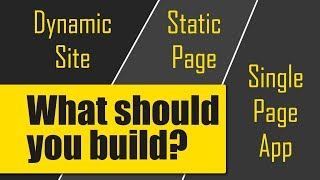 Dynamic Websites vs Static Pages vs Single Page Apps (SPAs)