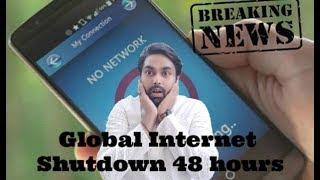 Global Internet shutdown 48 hours