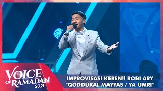 Robi Ary - QODDUKAL MAYYAS / YA UMRI | VOICE OF RAMADAN 2021