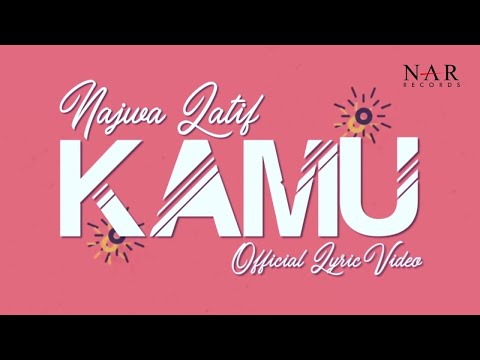 Najwa Latif - Kamu (Official Lyric Video)