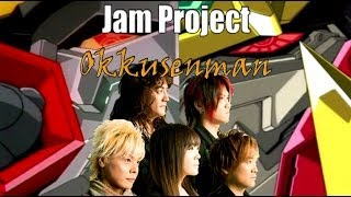Jam Project - Okkusenman (THE MECHA SHALL RISE AGAIN!!!!)