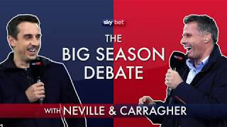 Neville & Carragher argue! | The BIG Premier League Season Debate Part 1