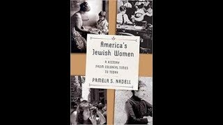 America's Jewish Women: A History from Colonial Times to Today