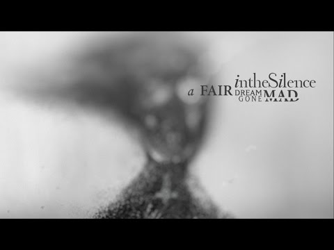 In The Silence - A Fair Dream Gone Mad (Full Album)