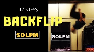 LEARN HOW TO BACKFLIP REALISTICALLY AS A SCIENCE | 12 STEPS | SOLPM Flips