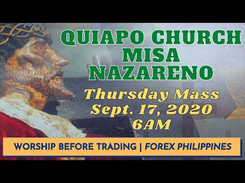 QUIAPO MASS LIVE TODAY [September 17, 2020 - 6:00 AM] (New Holy Mass With No Ads)[Forex Philippines]