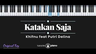 Katakan Saja - Khifnu feat Putri Delina (KARAOKE PIANO)
