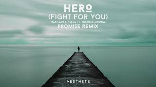 Max Lean & Reevo - Hero (Fight For You) ft. Michael Zhonga (PROMI5E Remix) mp3