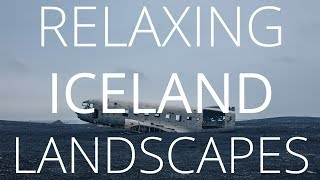 RELAXING ICELAND LANDSCAPES