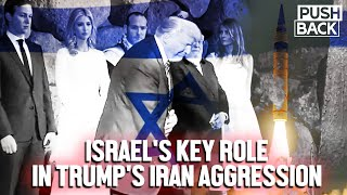 Israel has played a key role in US aggression towards Iran