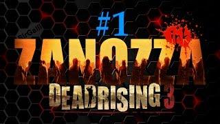 я Легенда без Уилла Смита и собаки или Ɀ ► ZanoZzinka  в Dead rising 3 #1