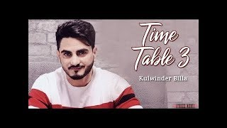 Time Table 3 - Kulwinder Billa & Sukh Sanghera Latest Punjabi Song 2018