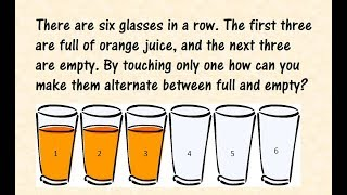 Riddle: Six Glasses Arranged in a Row, with the first three full of juice and the next three empty.