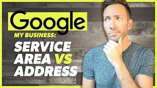 Google Maps Service Area vs Physical Address: The Full Breakdown