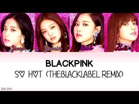 BLACKPINK - SO HOT THEBLACKLABEL Remix Legendado  Tradução PT-BR Color Coded