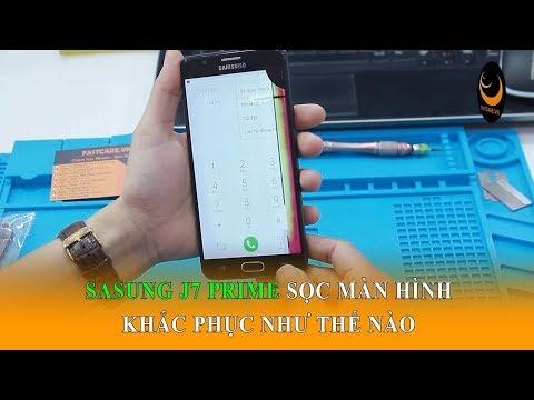 Samsung J7 Prime sọc màn hình được khắc phục như thế nào