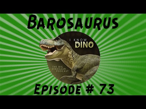 Barosaurus: I Know Dino Podcast Episode 73