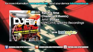 DJ Fen - Fun This Time (Vazteria X Remix)