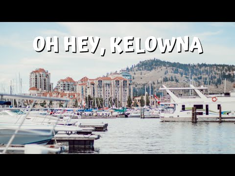 First Time In Kelowna: We Are In LOVE!