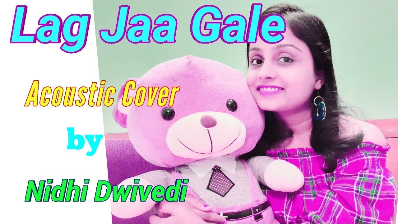 Lag Ja Gale Unplugged Cover By Nidhi Wo Kaun Thi Lata