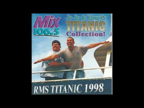 Tracking the Titanic CD #3 (JoJo & Kenny's Titanic Collection Mix 106.5 Baltimore)
