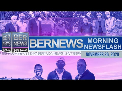 Bermuda Newsflash For Thursday, Nov 26, 2020