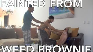 FAINTED FROM WEED BROWNIE PRANK!