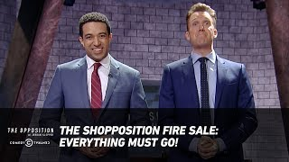 The ShOpposition Fire Sale: Everything Must Go! - The Opposition w/ Jordan Klepper