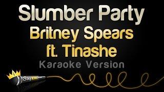 Britney Spears ft. Tinashe - Slumber Party (Karaoke Version)