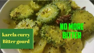Bitter gourd curry/karela curry/bangali recipe karola sukto