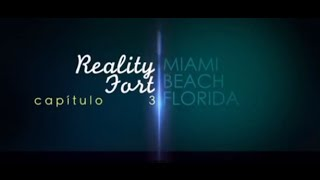 REALITY FORT - MIAMI - CAPITULO 3