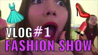 Vlog 1: Fashion Show - Pily